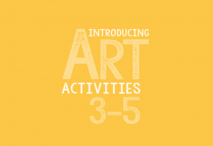 Art lesson ideas for 3-5 year olds