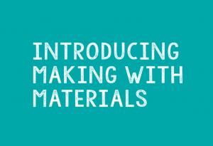 Art lesson ideas - Introduction making with materials
