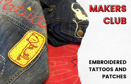 Makers Club // Embroidered Patches and Tattoos